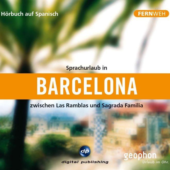 Cover des Hörbuchs Sprachurlaub in Barcelona von geophon.
