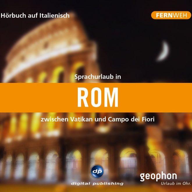 Cover der geophon CD Sprachurlaub in Rom mit dem Kolosseum bei Nacht.